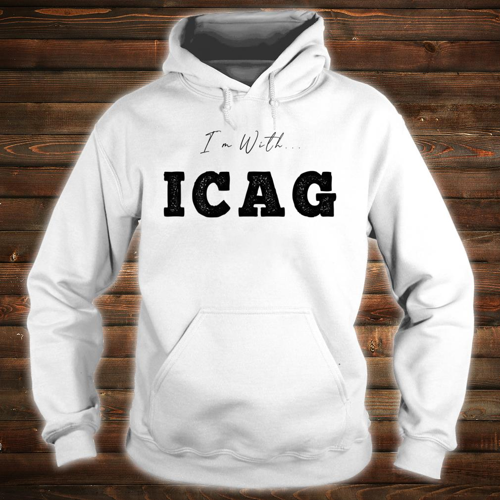 I'm With... ICAG Shirt hoodie