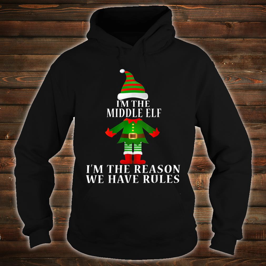 I'm the middle elf Shirt hoodie