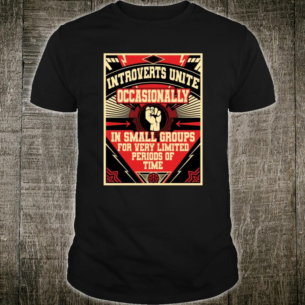 Introverts Unite Occasionally In Small Shirt
