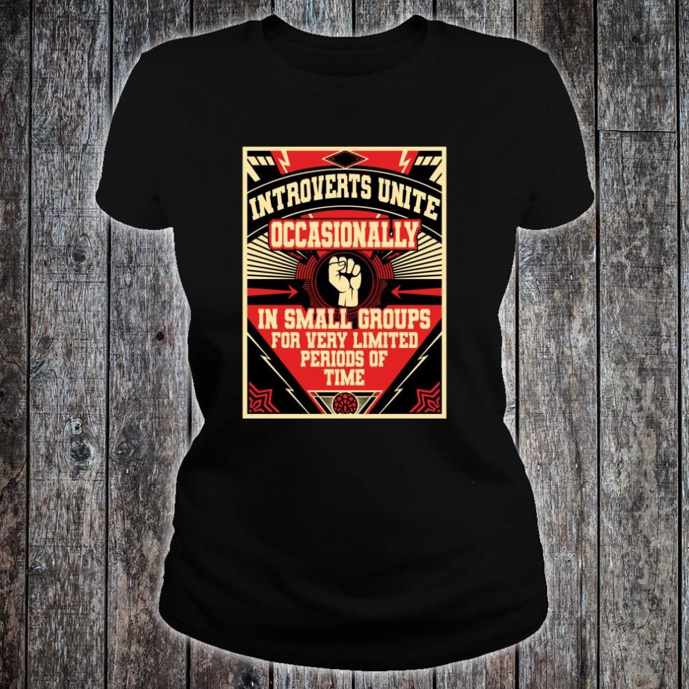 Introverts Unite Occasionally In Small Shirt ladies tee