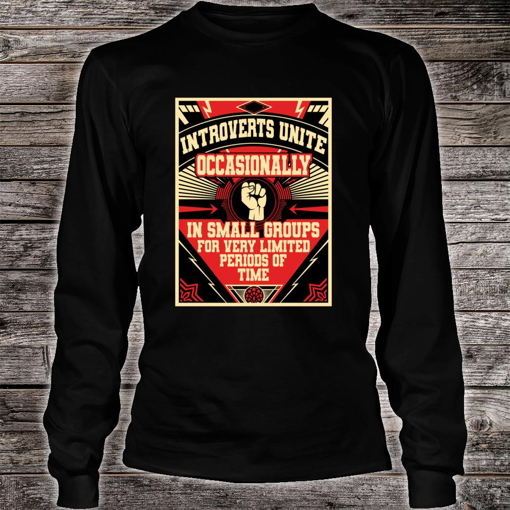 Introverts Unite Occasionally In Small Shirt Long sleeved
