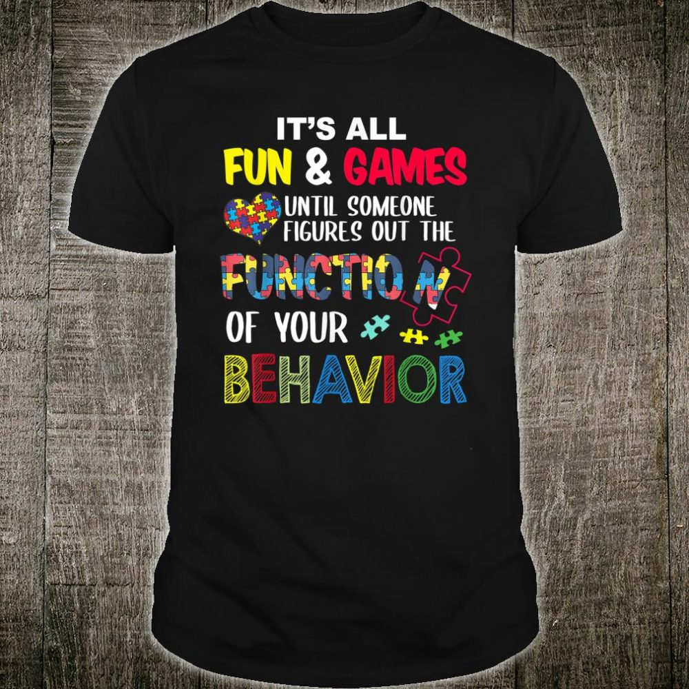It's All Fun & Games Until Someone Figures Out The Function Shirt