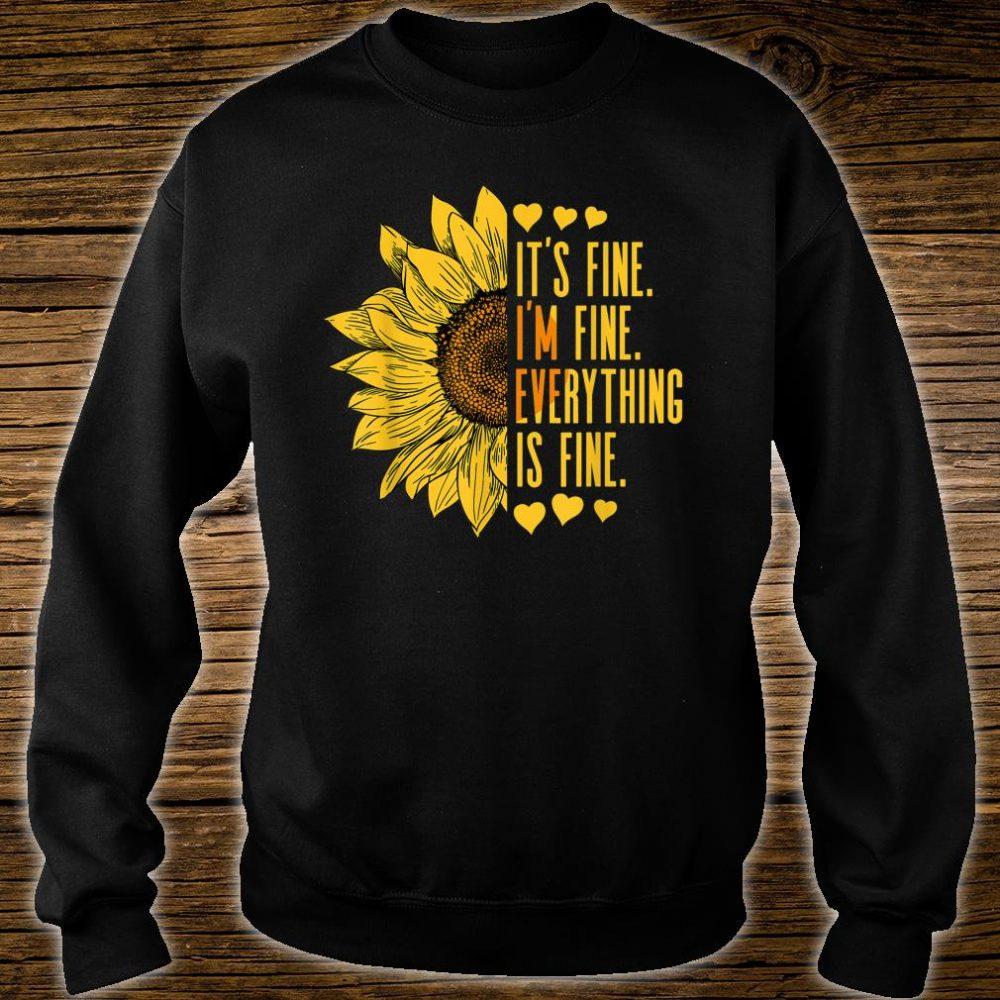 Its Fine Im Fine Everythings Fine Sunflower Shirt sweater