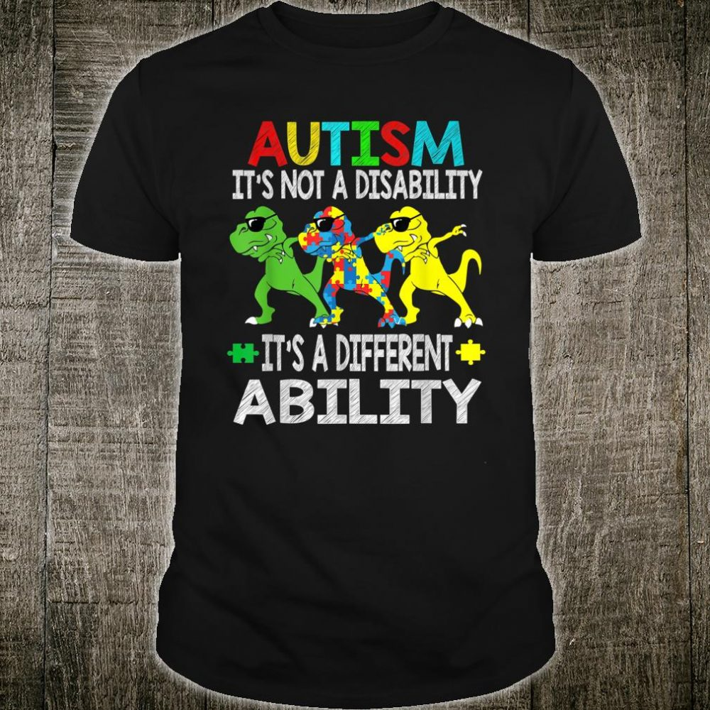 It's Not A Disability Ability Autism Dinosaur Dabbing Shirt