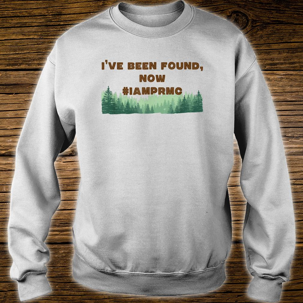 I've Been Found #iamprmc Shirt sweater
