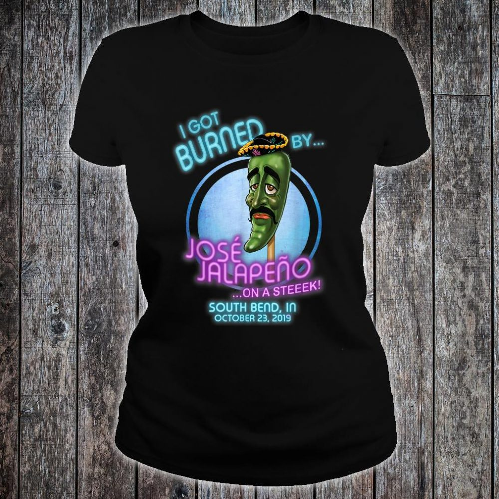 Jose Jalapeno On A Stick South Bend, IN Shirt ladies tee