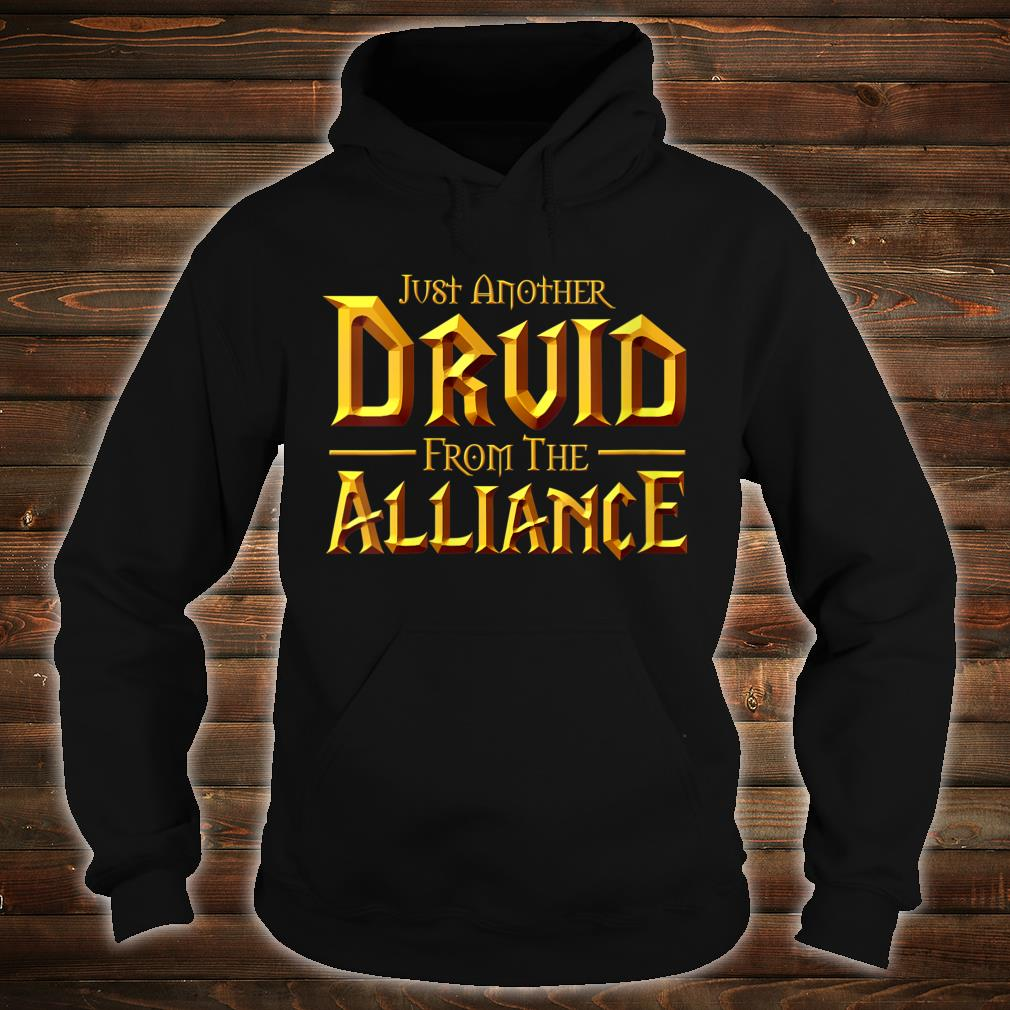 Just another Druid from the Alliance shirt hoodie