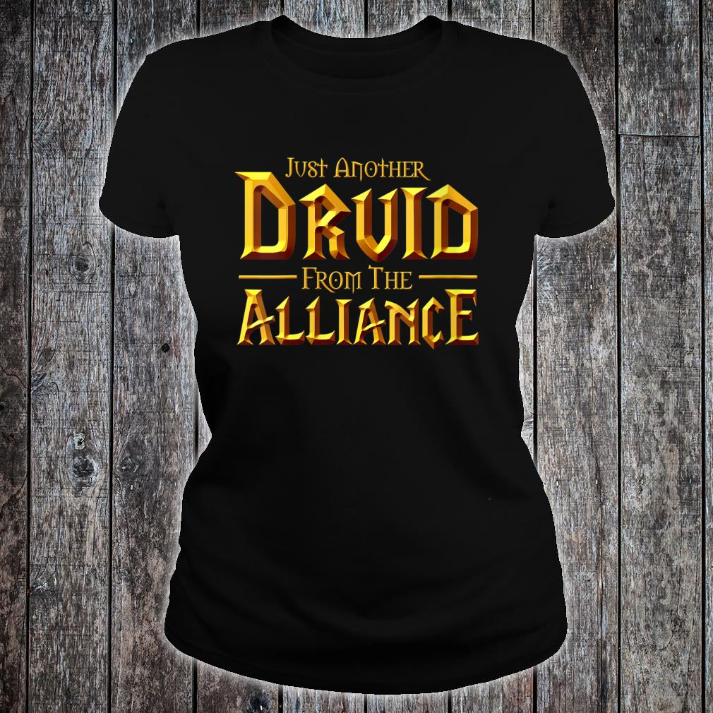 Just another Druid from the Alliance shirt ladies tee