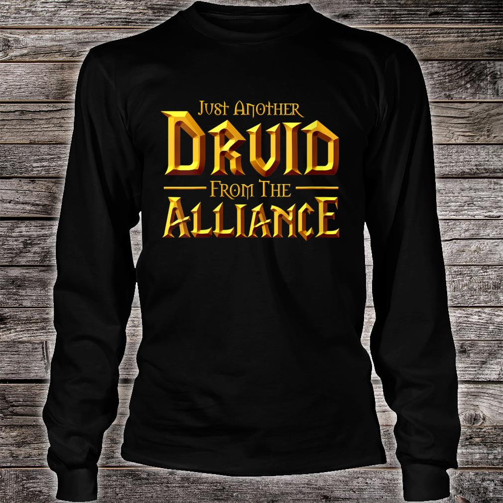 Just another Druid from the Alliance shirt long sleeved