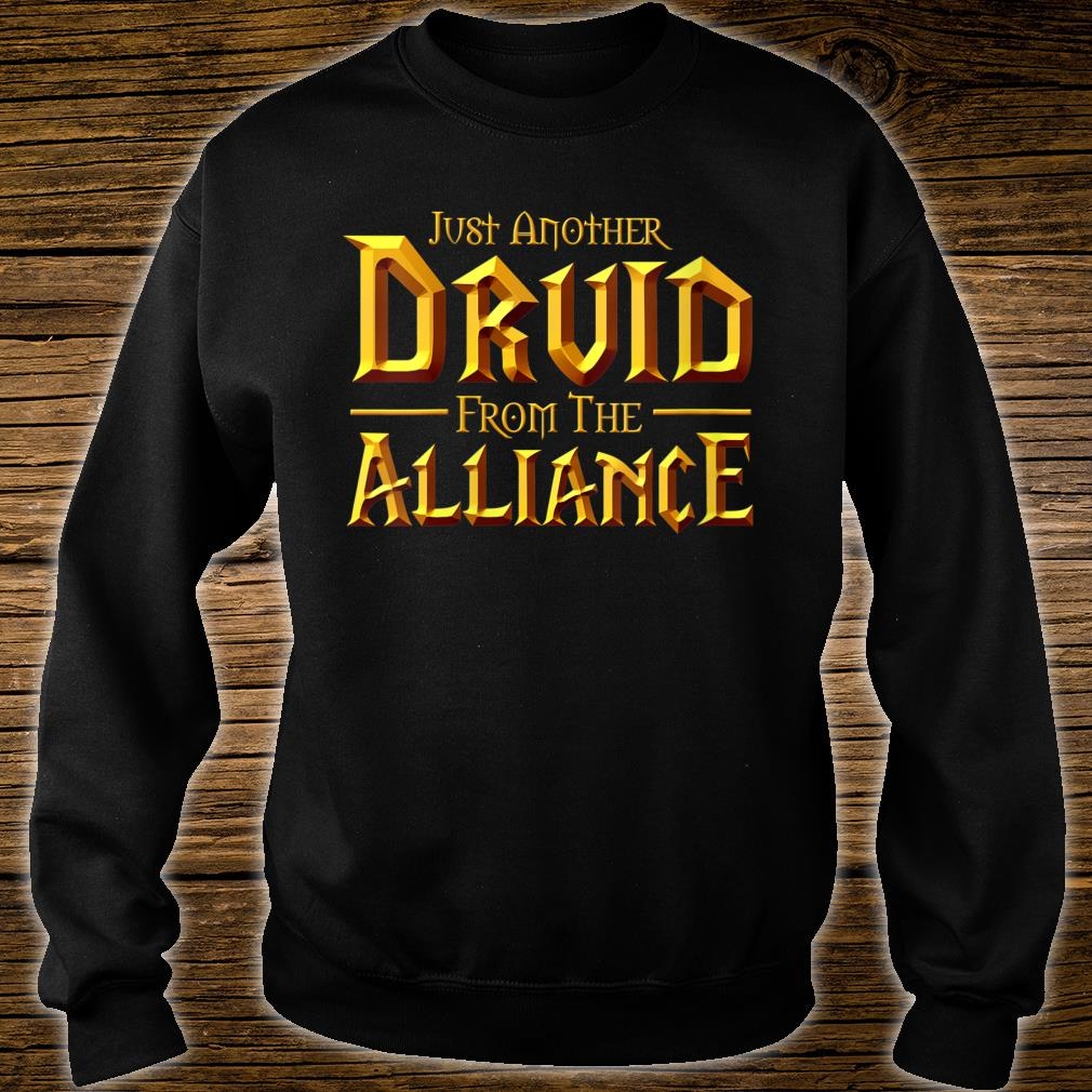 Just another Druid from the Alliance shirt sweater