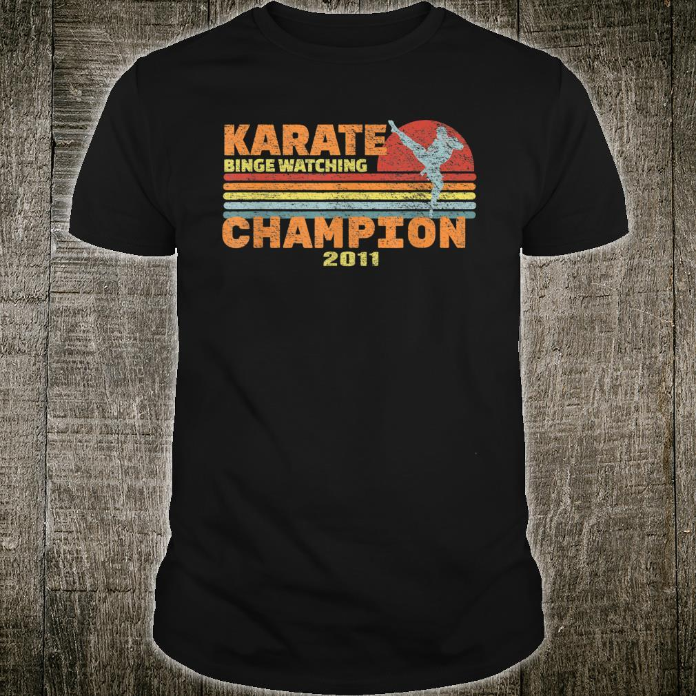 Karate Binge Watching Champion Since 2011 Shirt