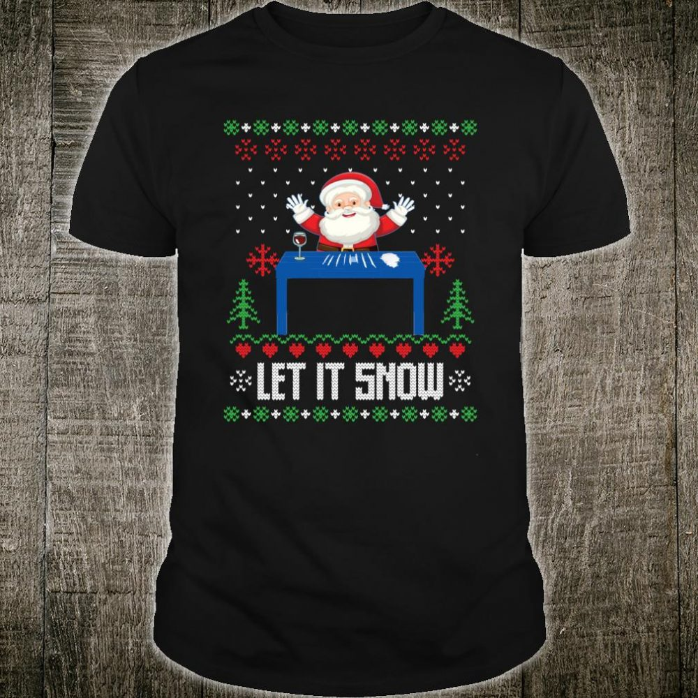 Let it Snow Cocaine Santa Cool Ugly Christmas Shirt
