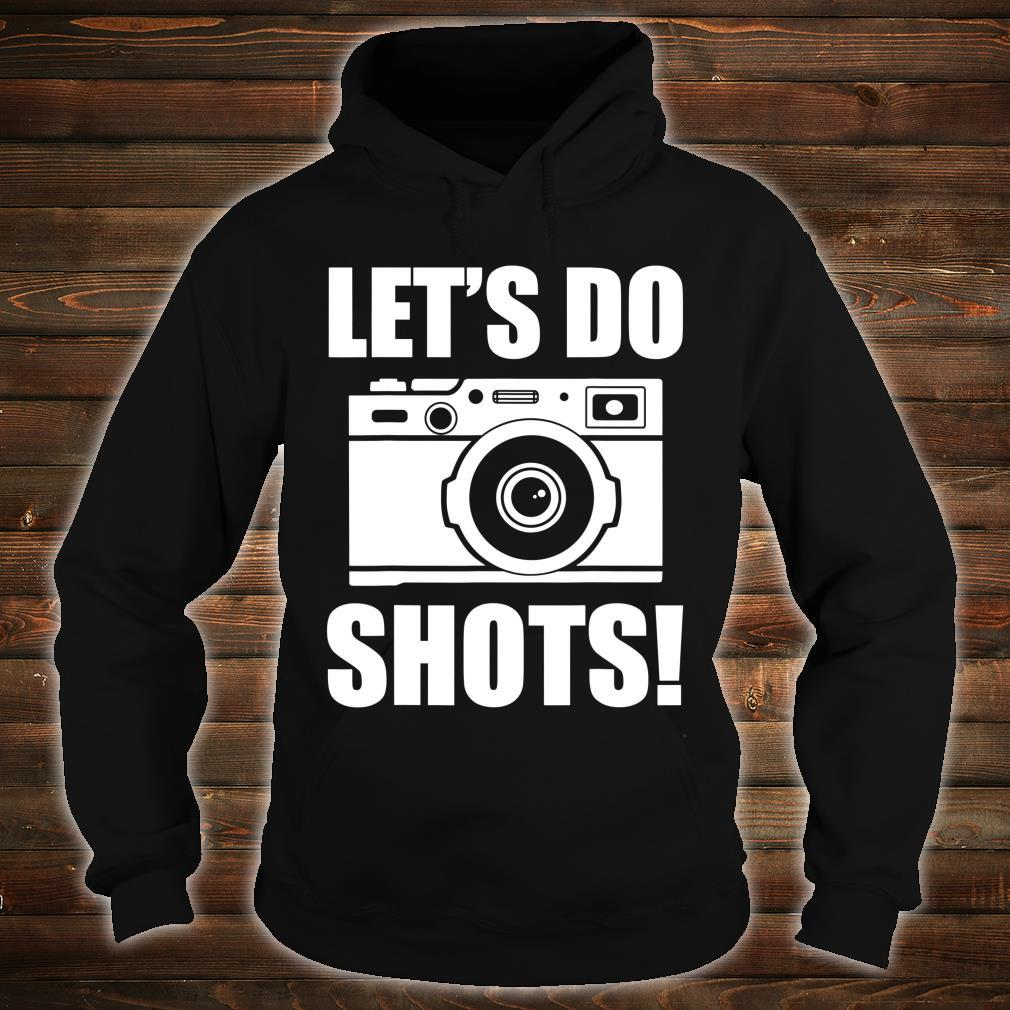 Let's Do Shots Shirt hoodie