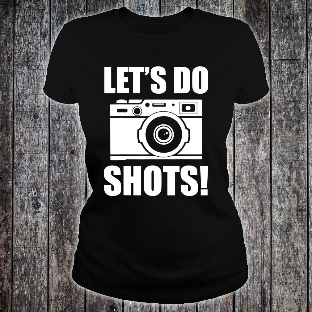 Let's Do Shots Shirt ladies tee