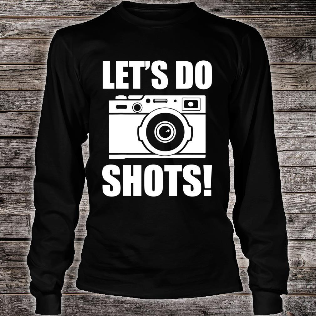 Let's Do Shots Shirt long sleeved
