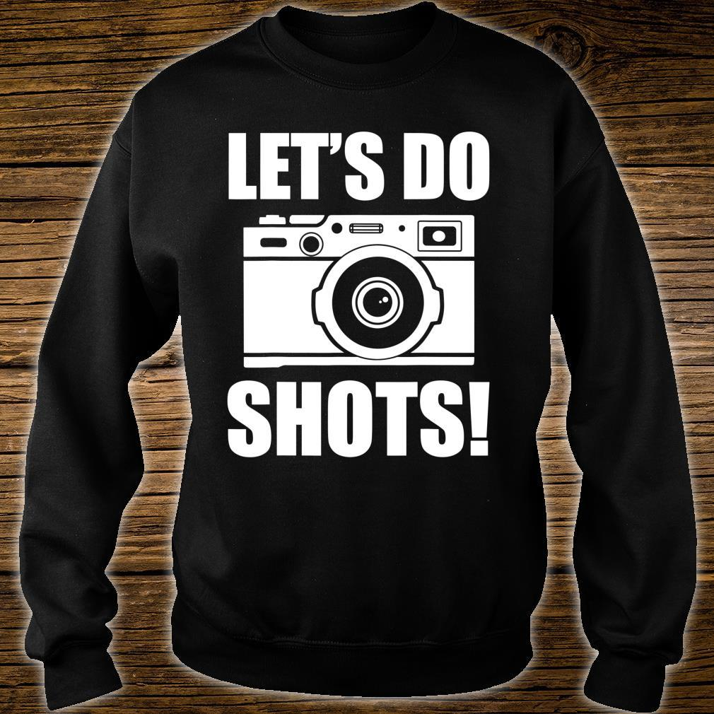 Let's Do Shots Shirt sweater