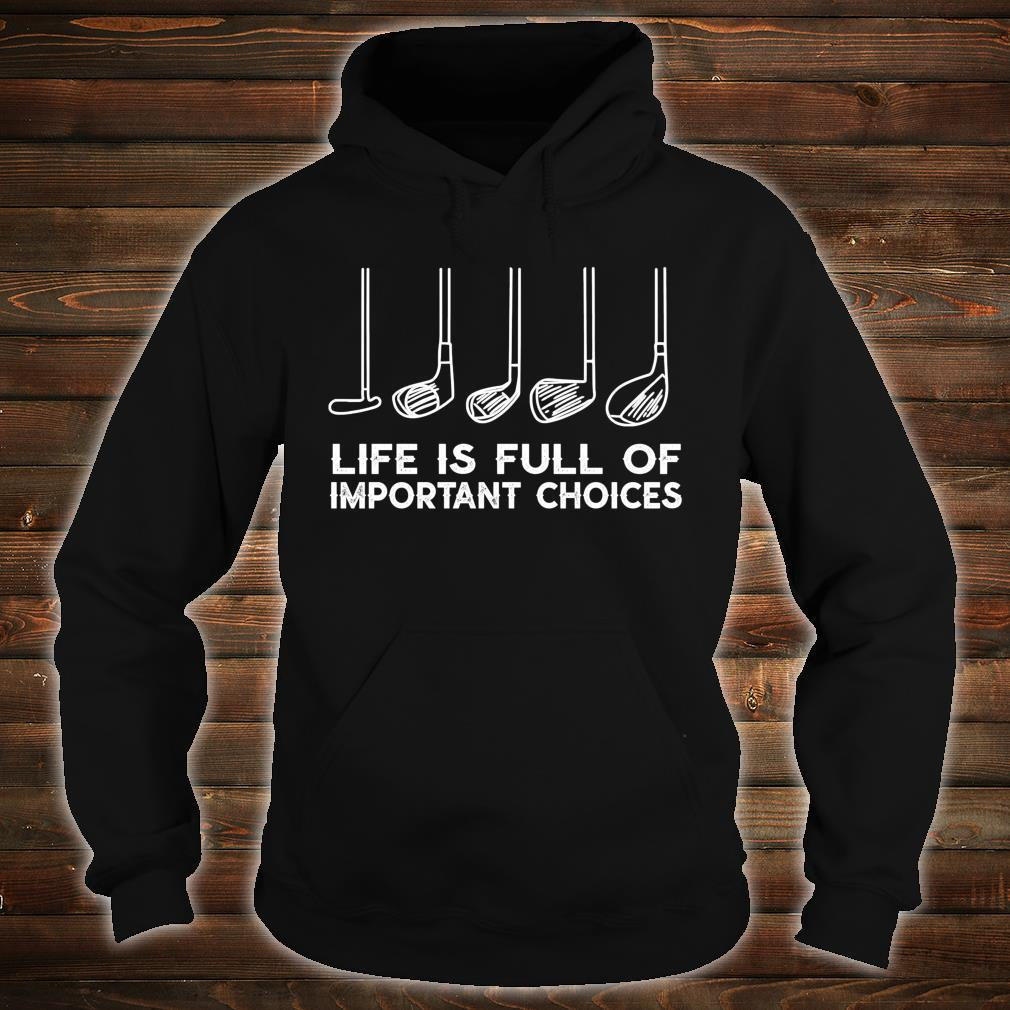 Life is Full Of Important Choices Golf Christmas Shirt hoodie