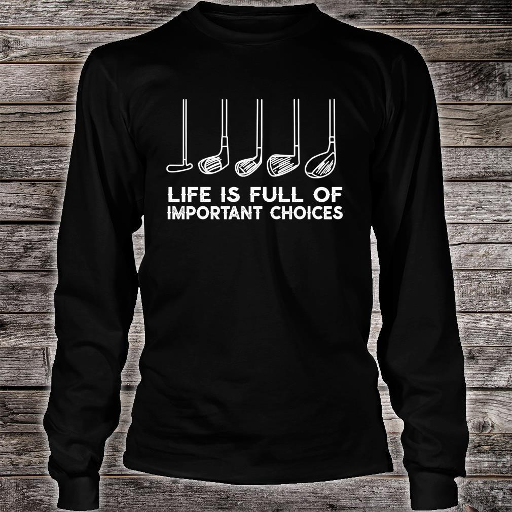 Life is Full Of Important Choices Golf Christmas Shirt long sleeved