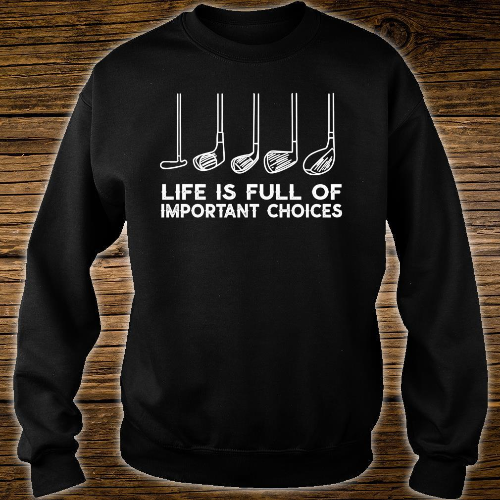 Life is Full Of Important Choices Golf Christmas Shirt sweater
