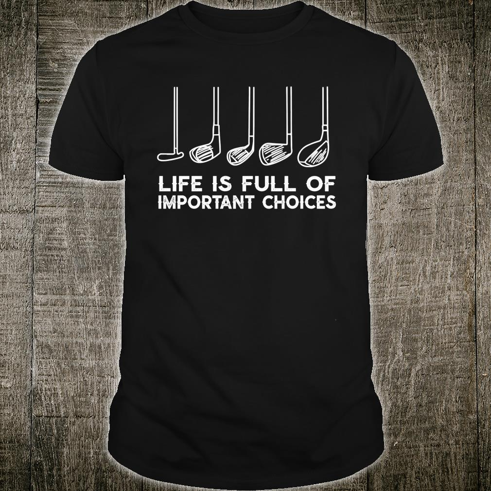 Life is Full Of Important Choices Golf Christmas Shirt