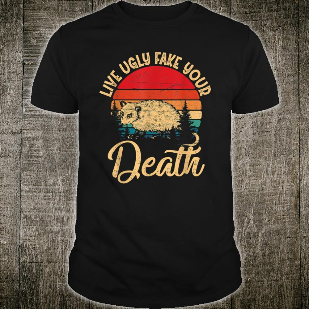 Live Ugly Fake Your Death Retro Vintage Protect Opossum Shirt