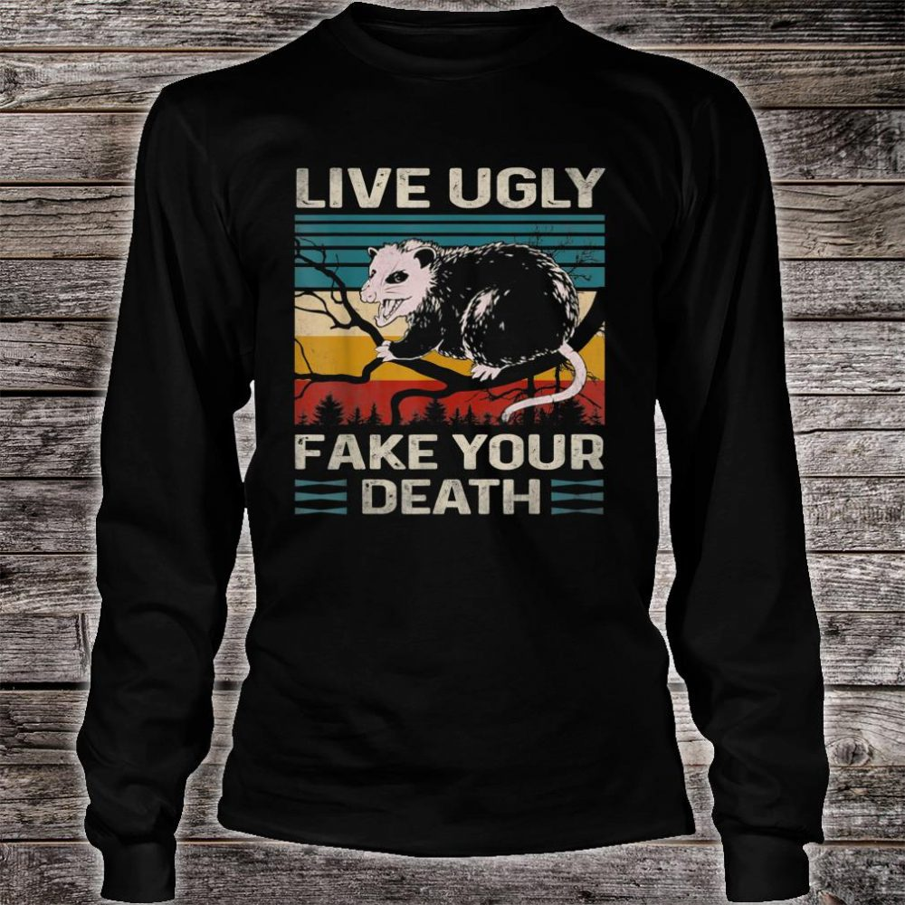 Live Ugly Fake Your Death Vintage Retro Angry Opossum Lover Shirt long sleeved