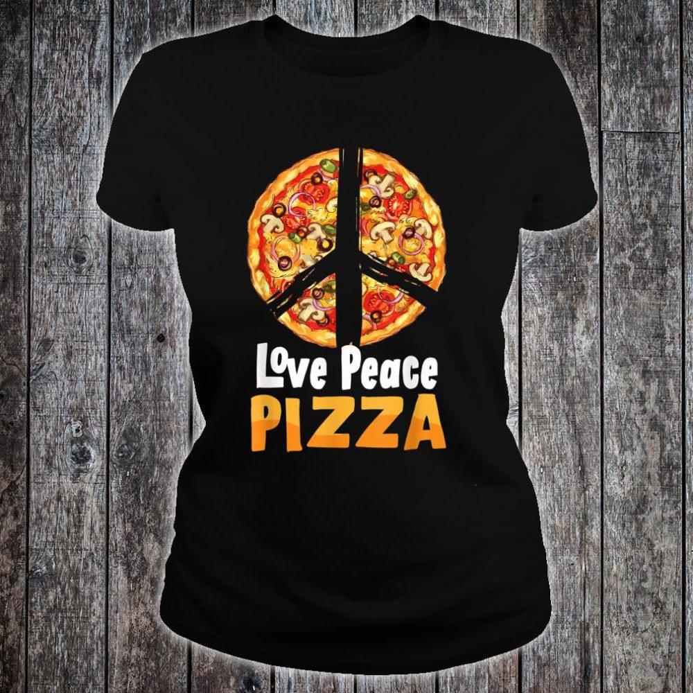 Love Peace Pizza Italian Lover Funny Eat Food Party Slice Shirt ladies tee