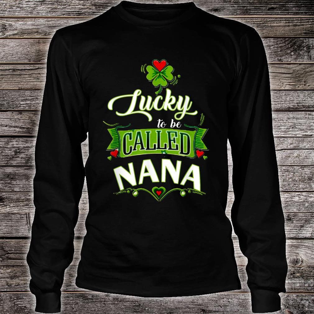 Lucky to Be Called Nana St Patricks Day Shirt long sleeved