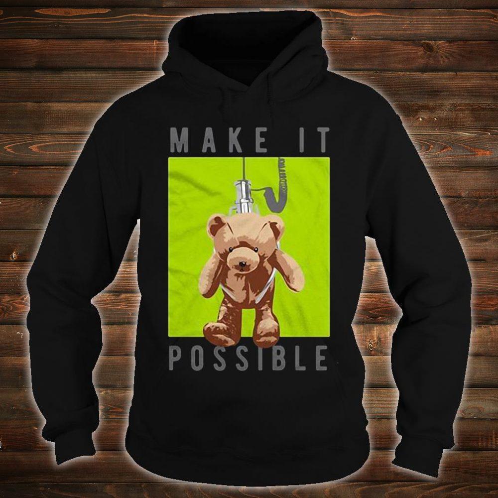 Make it possible shirt hoodie