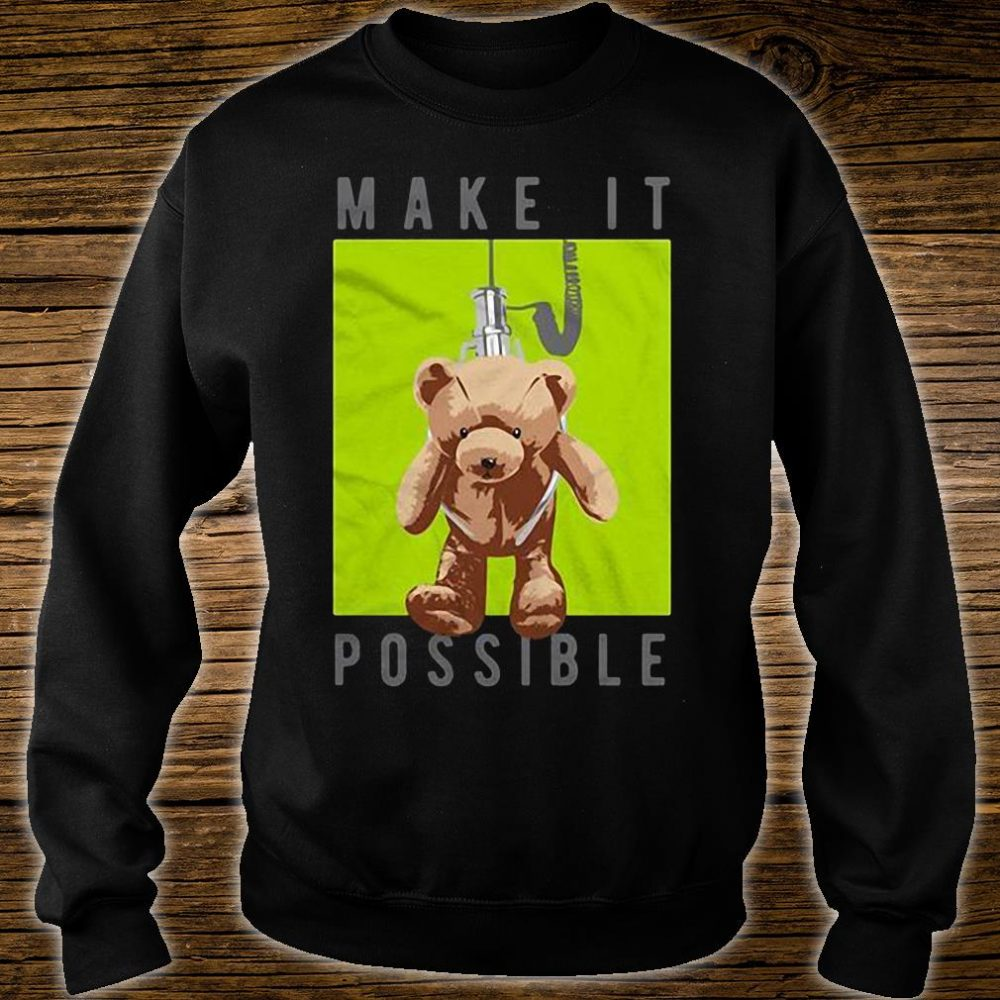 Make it possible shirt sweater