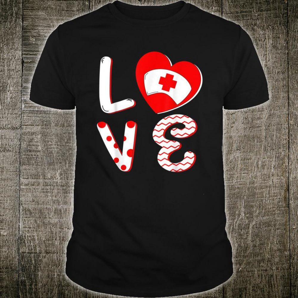 Medical Nurse Valentine Day Shirt