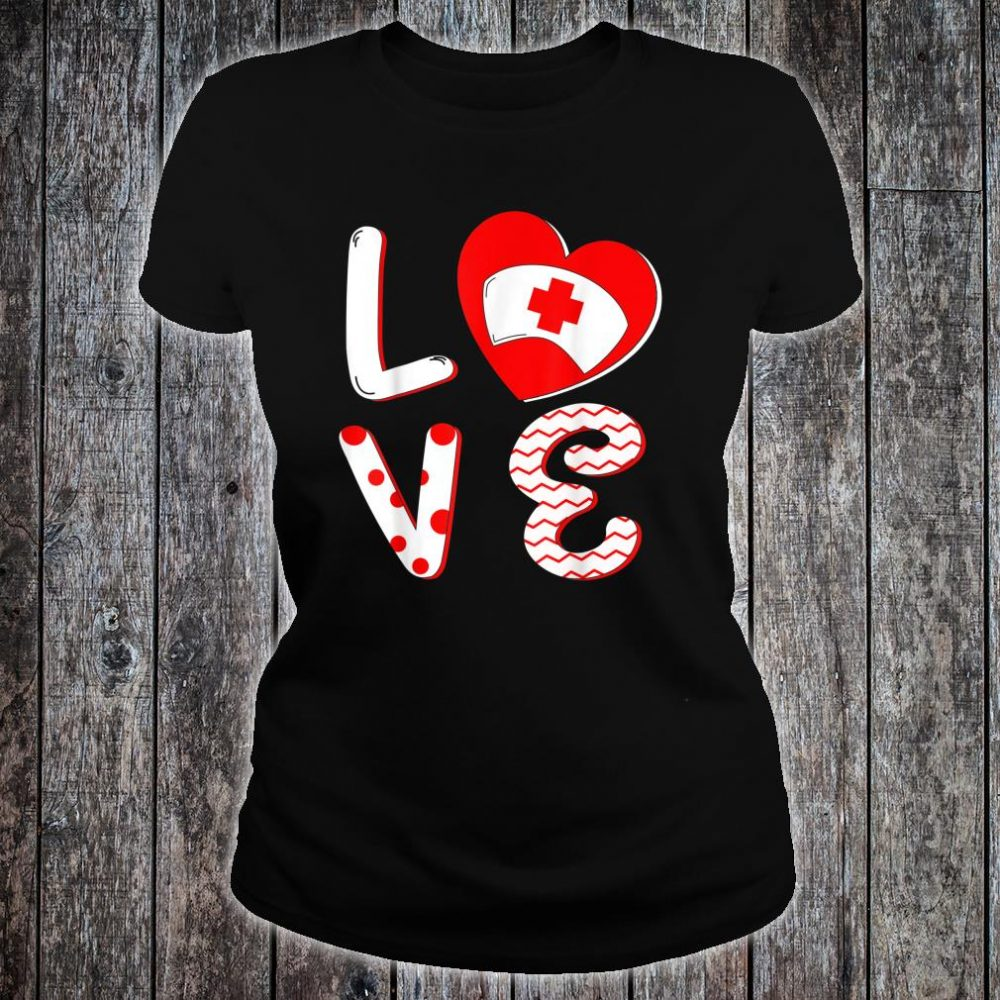 Medical Nurse Valentine Day Shirt ladies tee