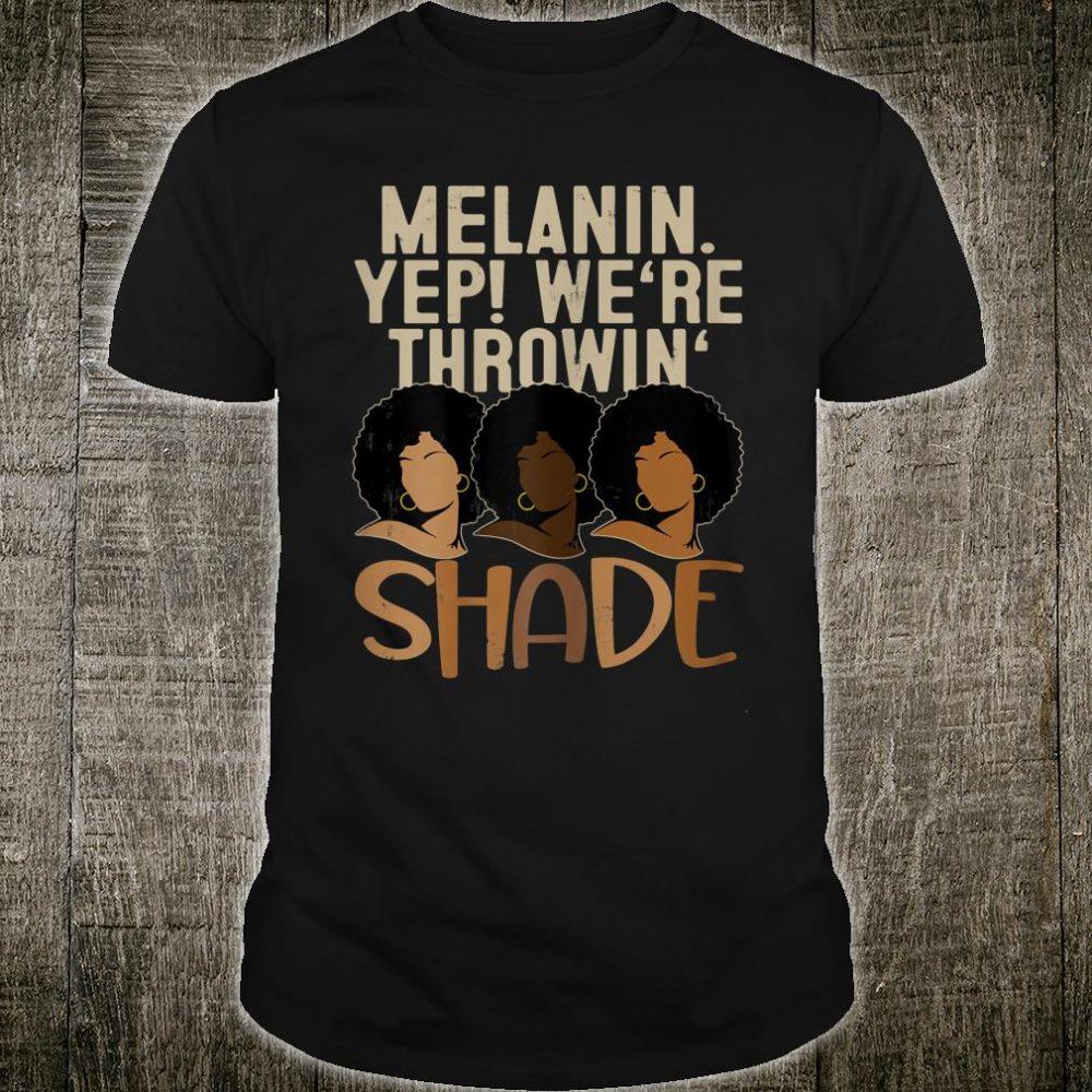Melanin We're Throwing Shade Black Pride African Shirt