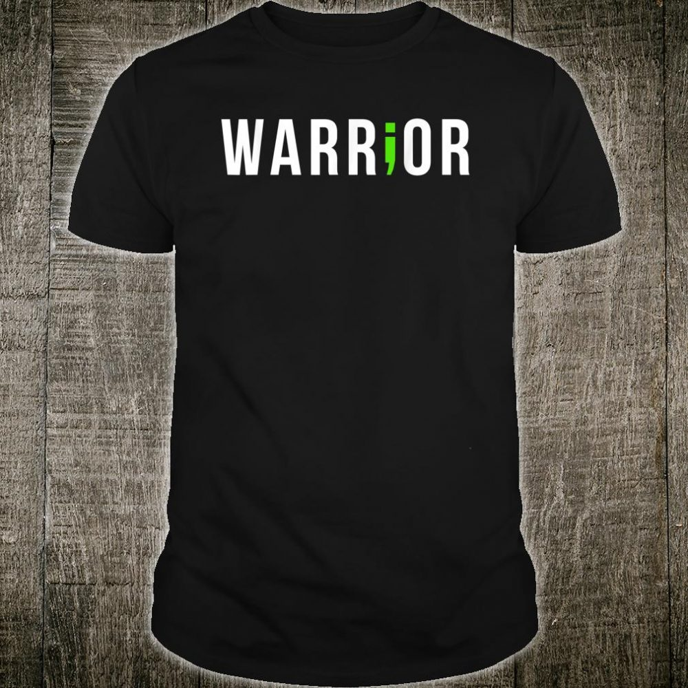 Mental Health Semi Colon Warrior Shirt