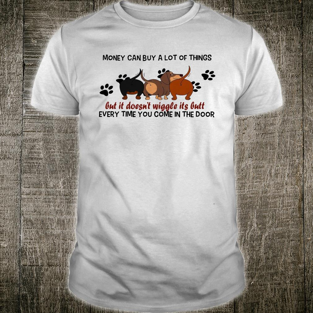 Money Can Buy A Lot Of Things But It Doesn't Wiggle Shirt