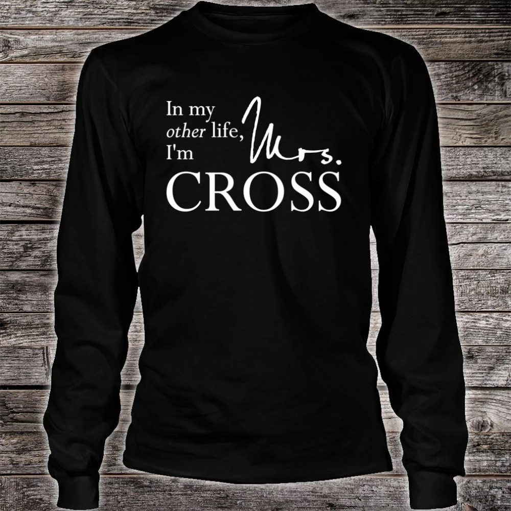 Mrs. Gideon Cross Shirt long sleeved