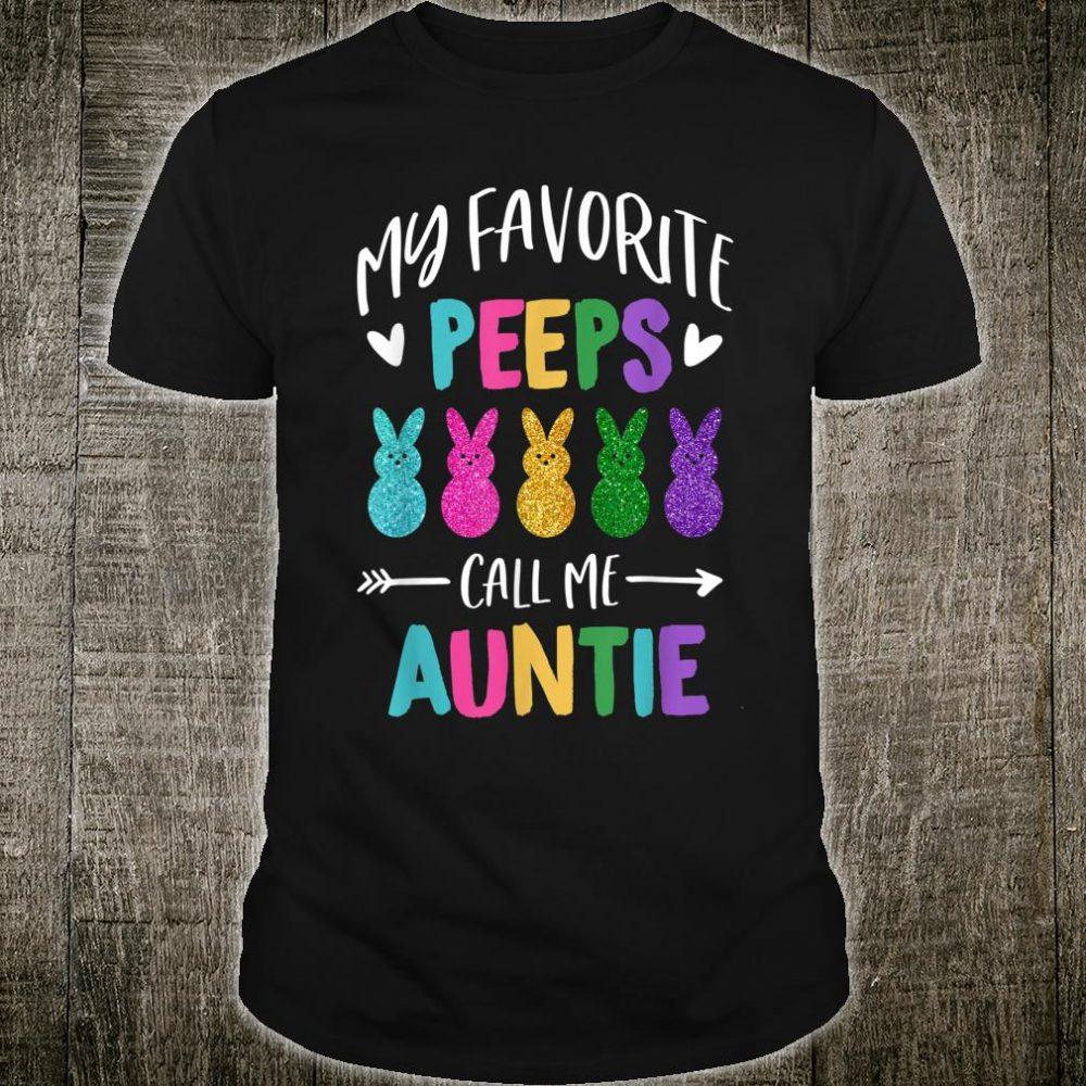 My Favorite Peeps Call Me Auntie Shirt