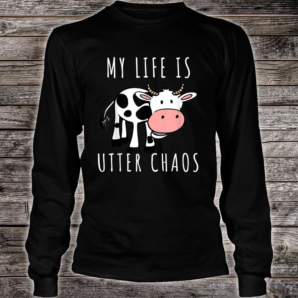My Life Is Utter Chaos Cow Cattle Shirt long sleeved