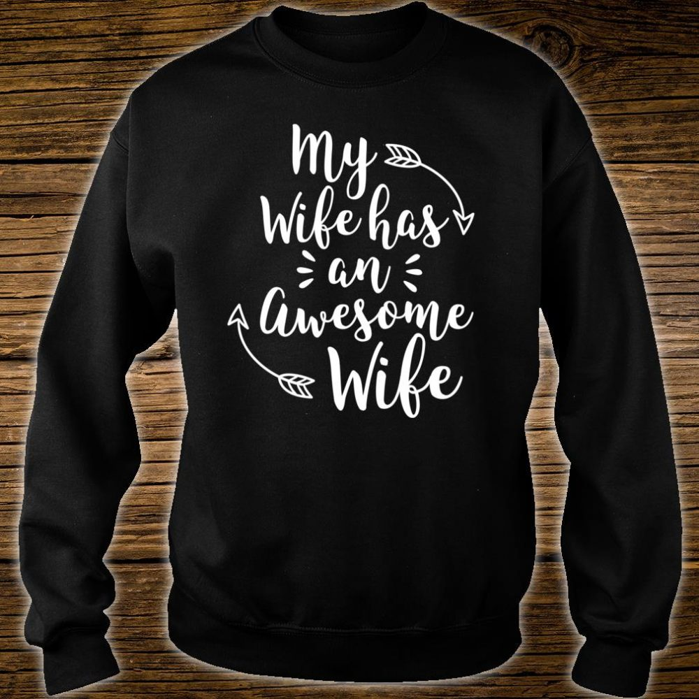 My Wife Has An Awesome Wife Shirt sweater