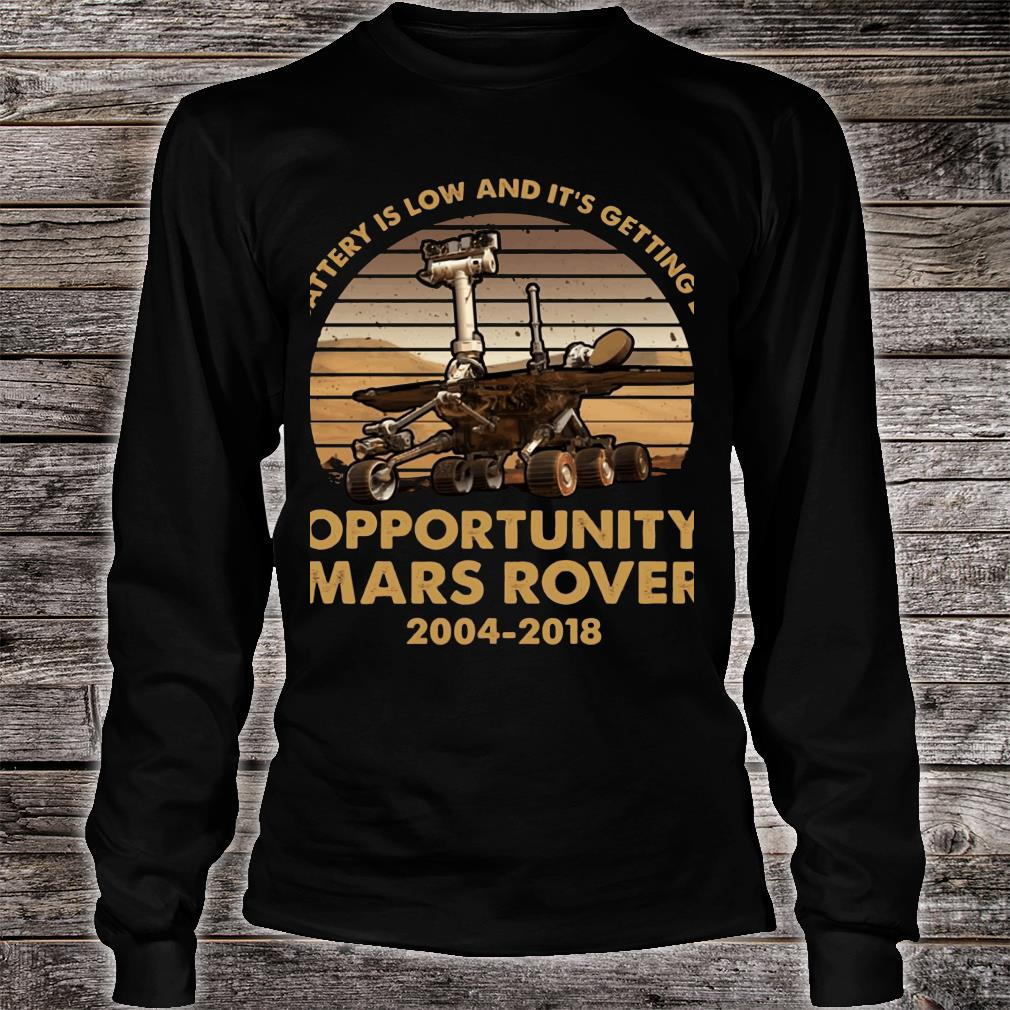 My battery is low and it's getting dark opportunity Mars Rover shirt long sleeved