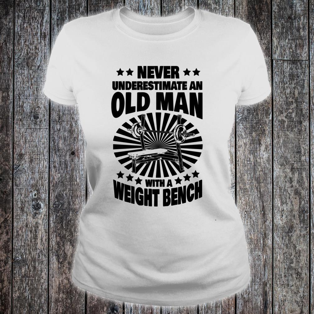 Never Underestimate an Old Man with a Weight Bench Dad Shirt ladies tee