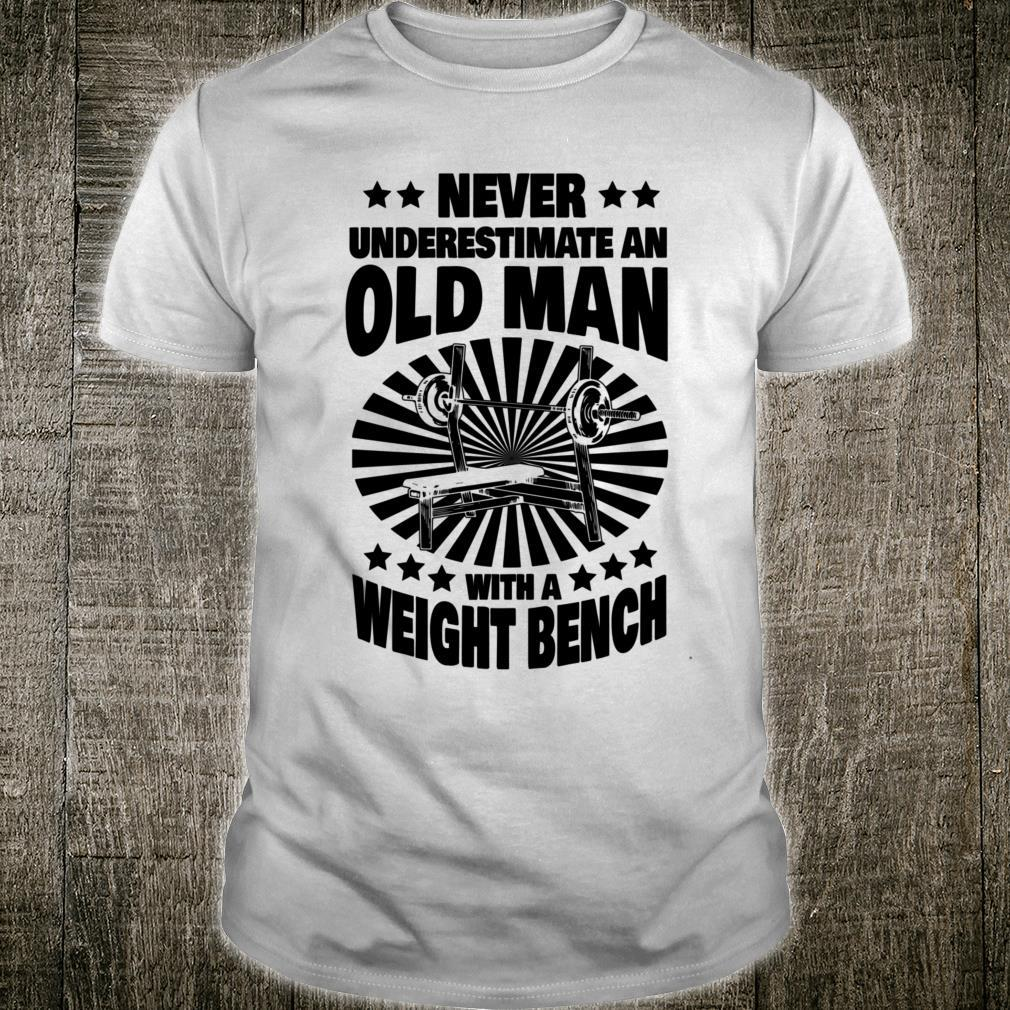 Never Underestimate an Old Man with a Weight Bench Dad Shirt