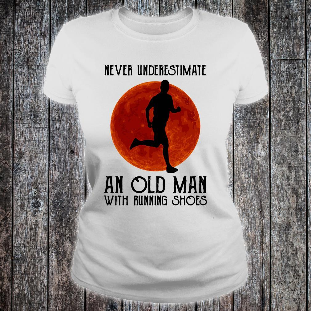 Never underestimate an old man with running shoes shirt ladies tee