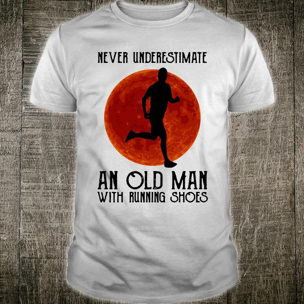 Never underestimate an old man with running shoes shirt
