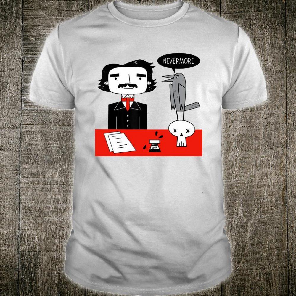 Nevermore Edgar Allan Poe and the Raven Literature Shirt