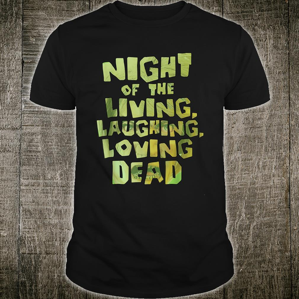 Night of the Living, Laughing, Loving Dead Shirt