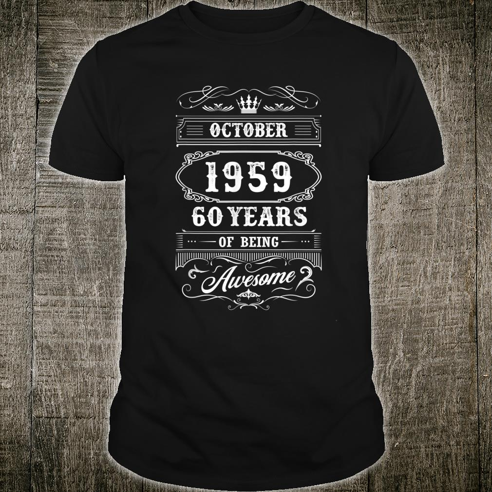 October 1959 60th Birthday Gift 60 Years Old Being Awesome Shirt