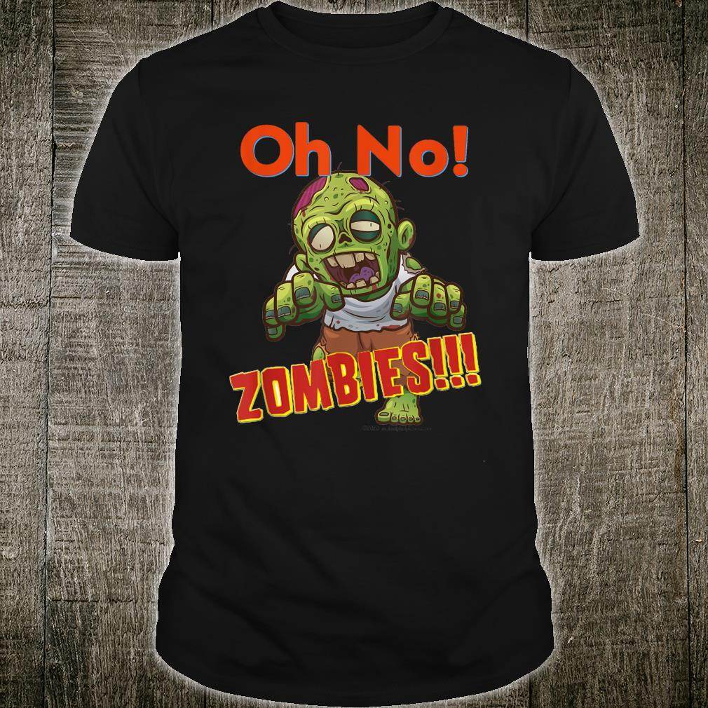 Oh No Zombies Chaser Shirt