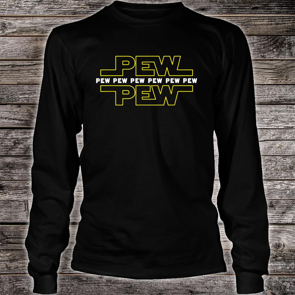 Pew Pew Wars Funny Space Star Noises Science for Geek Shirt long sleeved
