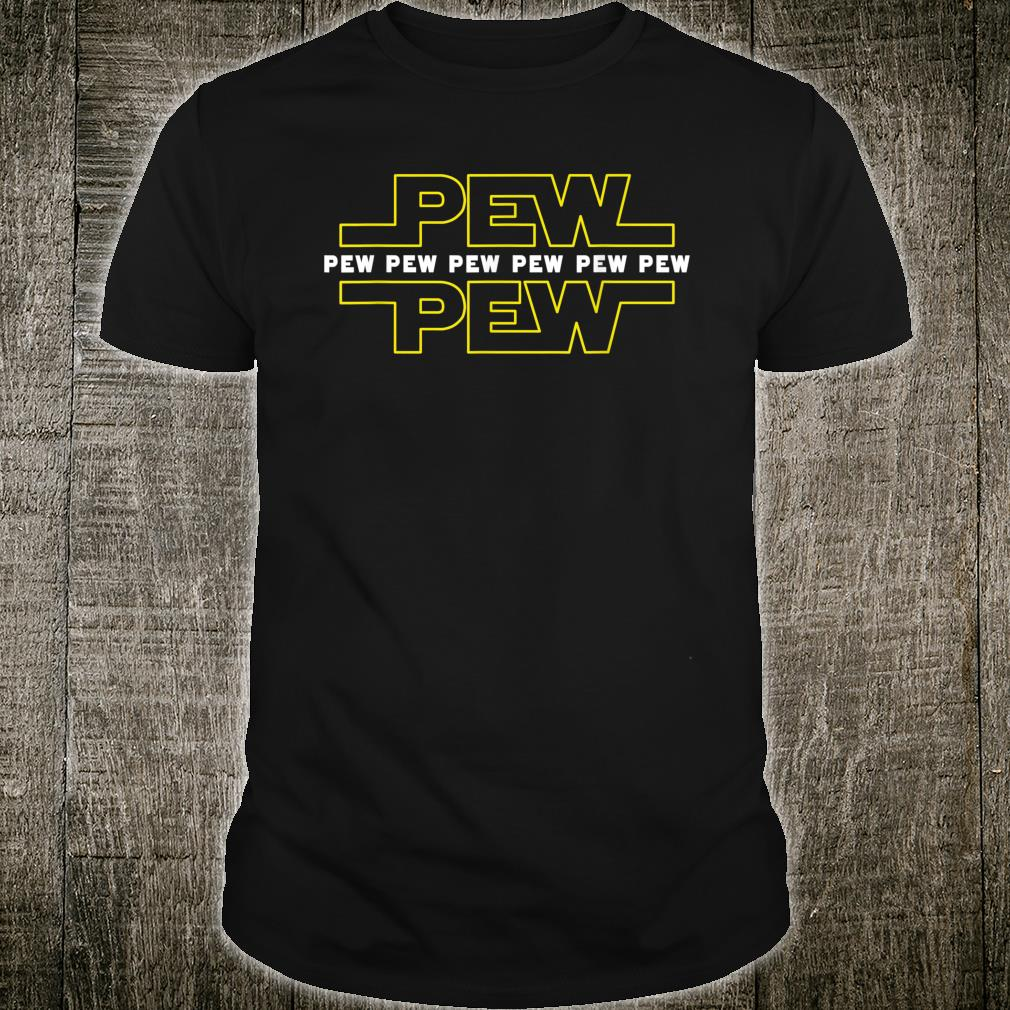 Pew Pew Wars Funny Space Star Noises Science for Geek Shirt